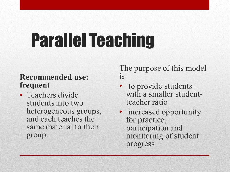 Parallel Teaching The purpose of this model is: