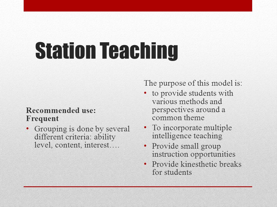 Station Teaching The purpose of this model is: