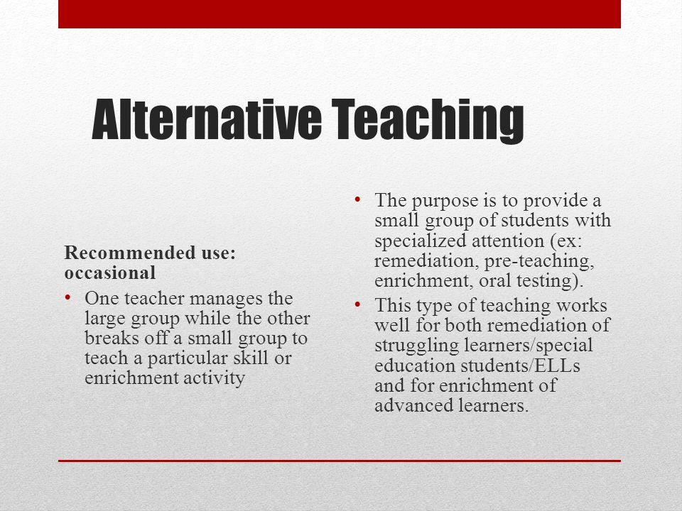 Alternative Teaching Recommended use: occasional.