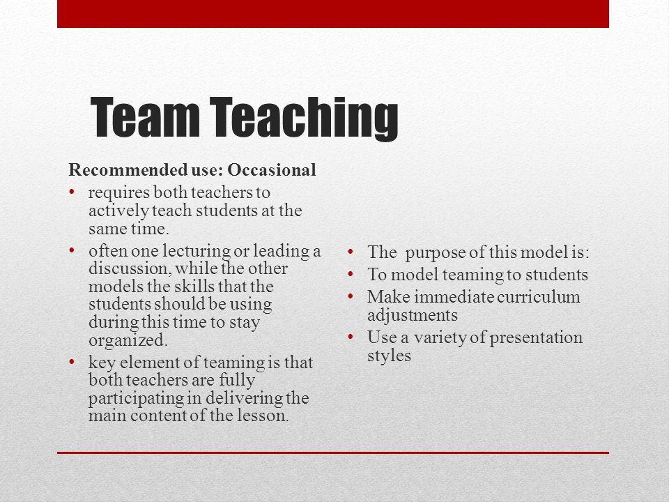 Team Teaching Recommended use: Occasional
