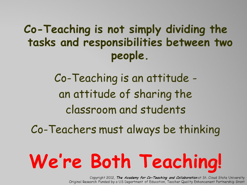 Co-Teaching is not simply dividing the tasks and responsibilities between two people.