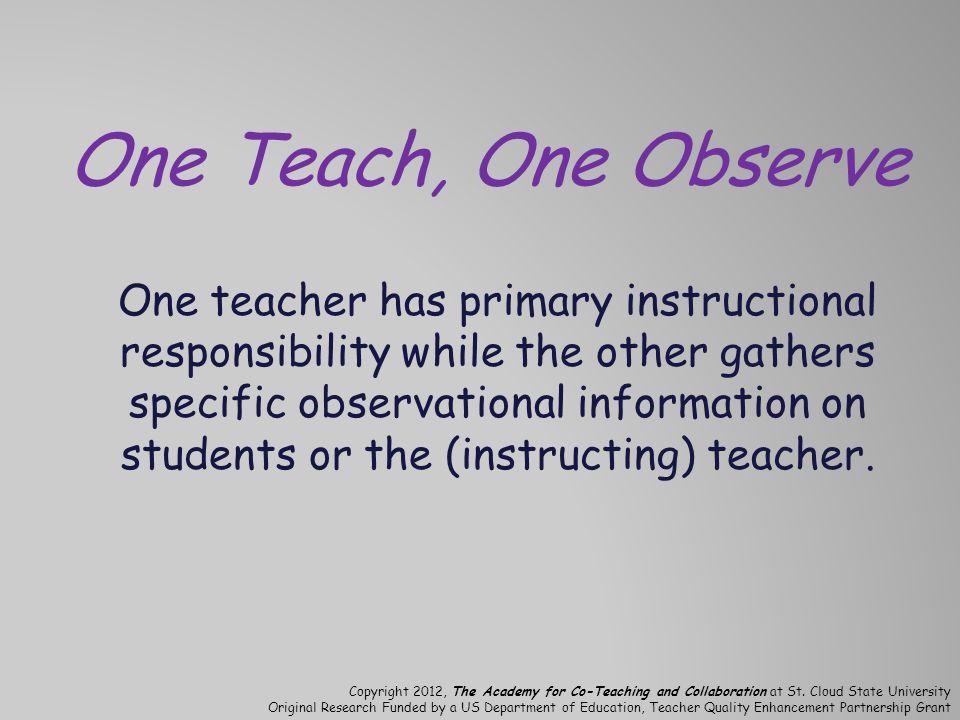 One Teach, One Observe