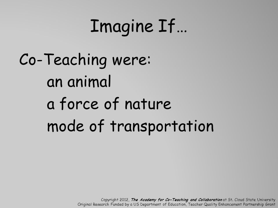 Imagine If… Co-Teaching were: an animal a force of nature mode of transportation