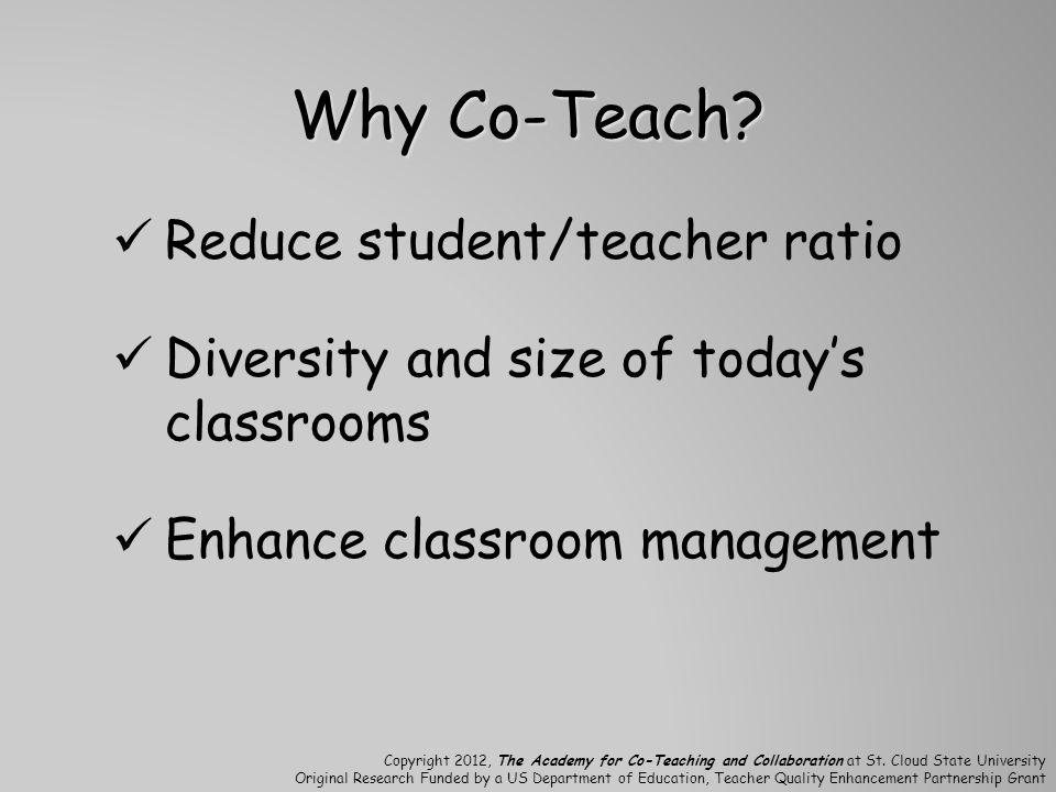 Why Co-Teach Reduce student/teacher ratio