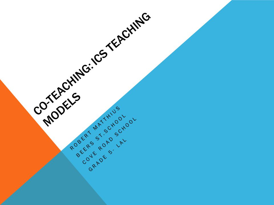 Co-Teaching: ICS Teaching Models