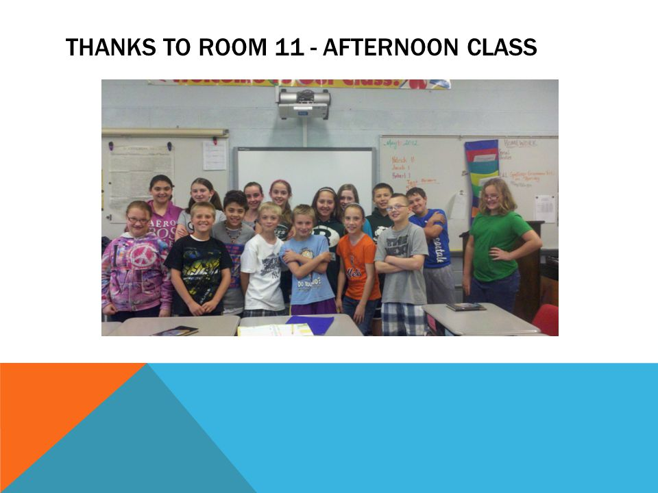 Thanks to Room 11 - Afternoon Class