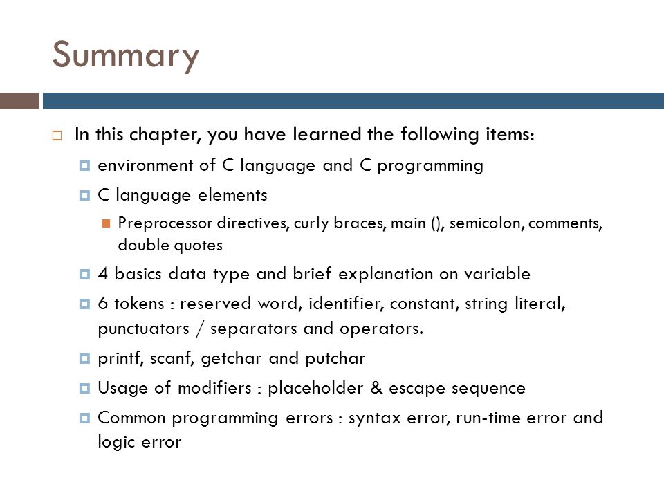 Summary In this chapter, you have learned the following items: