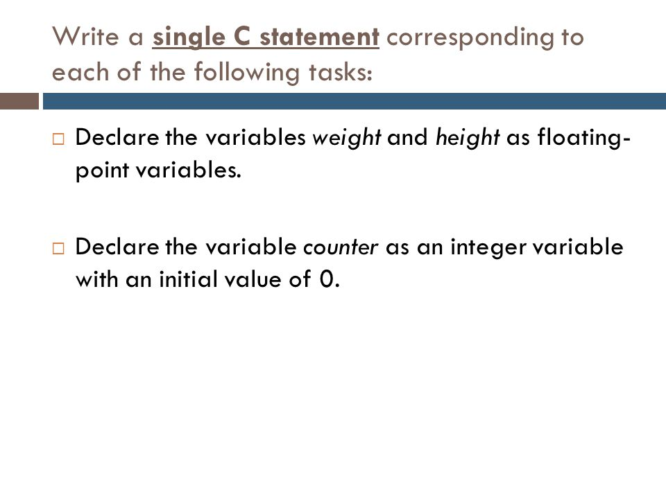 Write a single C statement corresponding to each of the following tasks: