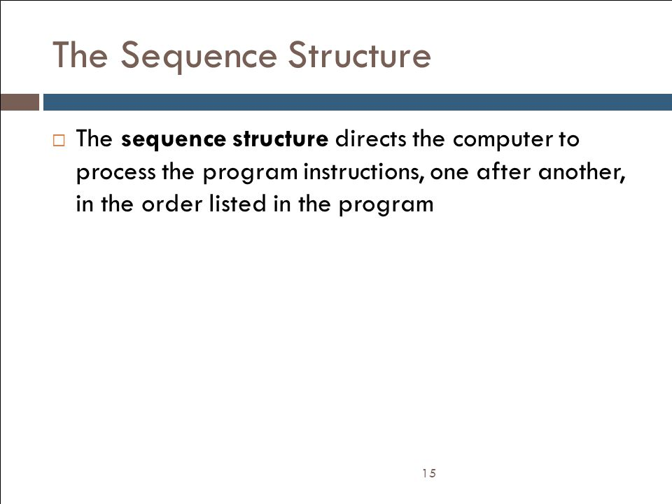 The Sequence Structure