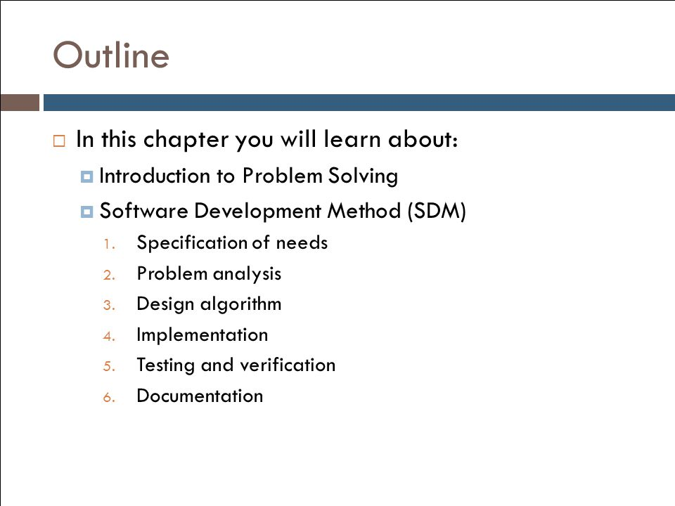 Outline In this chapter you will learn about: