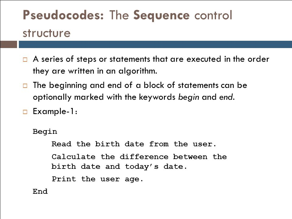 Pseudocodes: The Sequence control structure