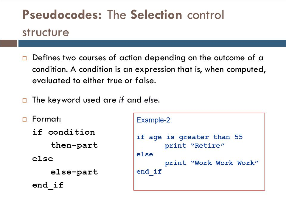 Pseudocodes: The Selection control structure