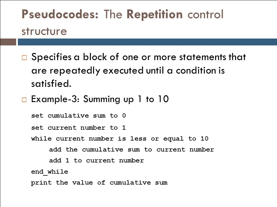 Pseudocodes: The Repetition control structure