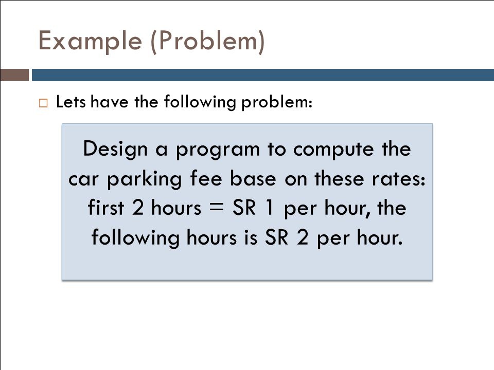 Example (Problem) Lets have the following problem: