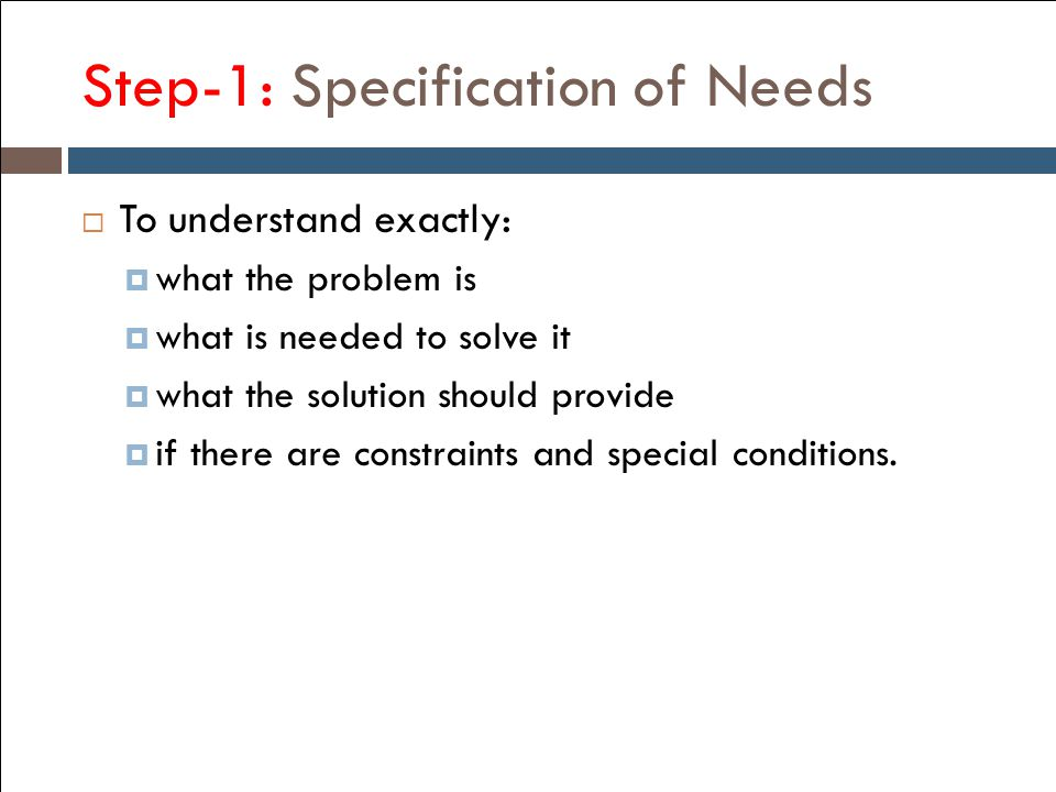 Step-1: Specification of Needs