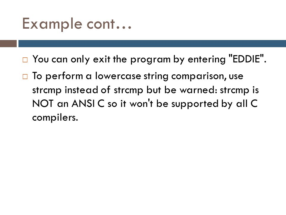 Example cont… You can only exit the program by entering EDDIE .