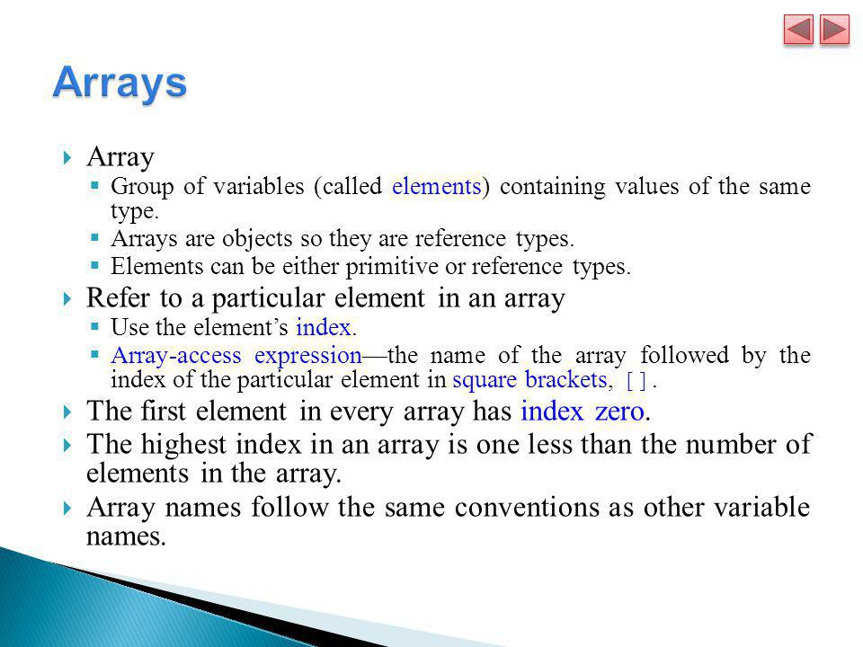 Arrays Array Refer to a particular element in an array