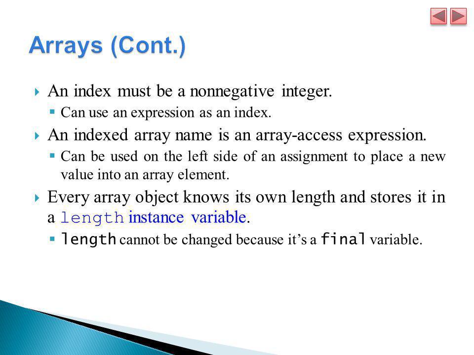 Arrays (Cont.) An index must be a nonnegative integer.