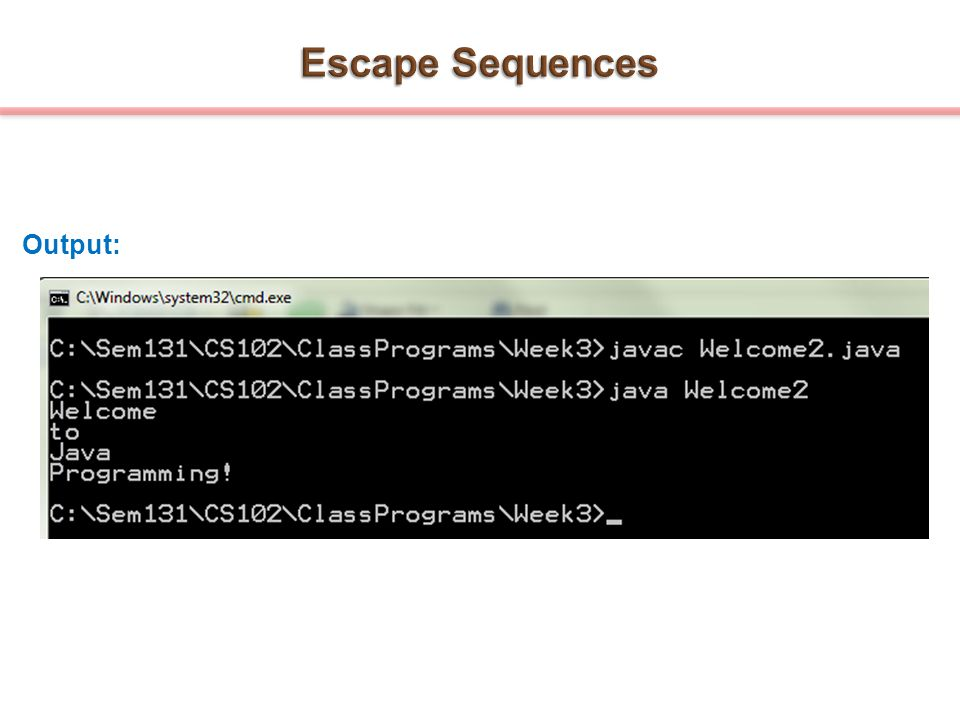 Escape Sequences Output: