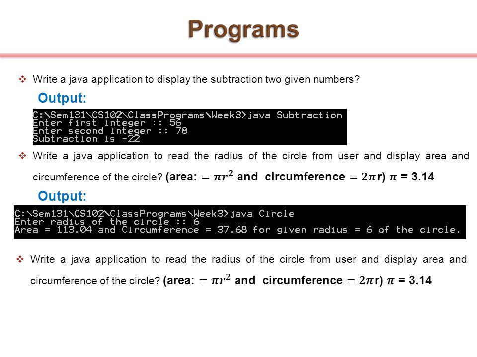 Programs Output: Output: