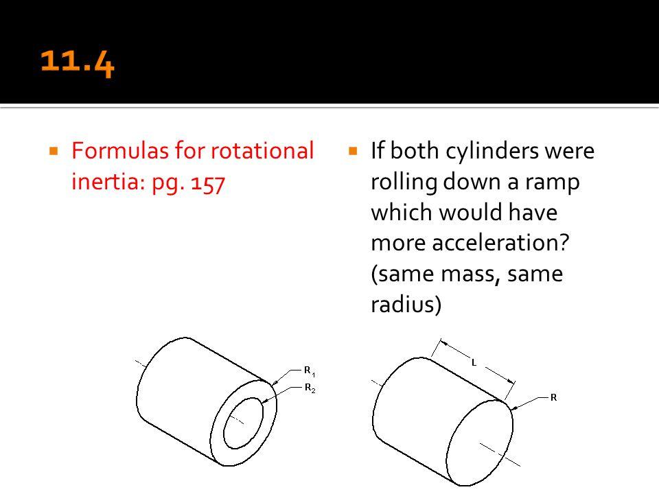 11.4 Formulas for rotational inertia: pg. 157