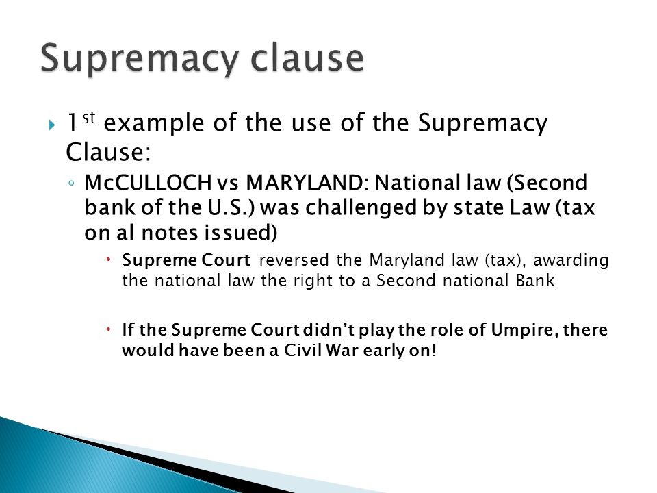 Supremacy clause 1st example of the use of the Supremacy Clause: