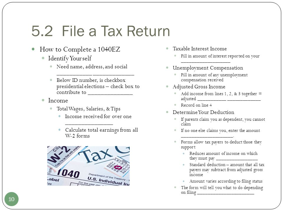 5.2 File a Tax Return How to Complete a 1040EZ Identify Yourself