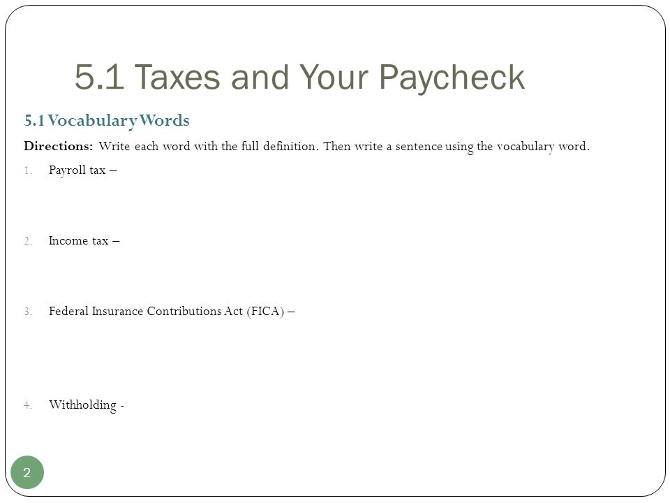 5.1 Taxes and Your Paycheck