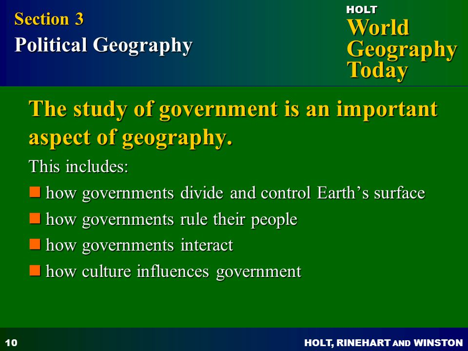 The study of government is an important aspect of geography.
