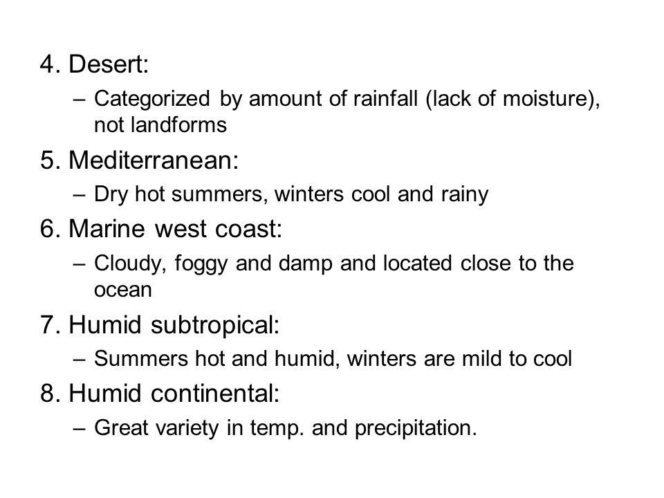 4. Desert: 5. Mediterranean: 6. Marine west coast: