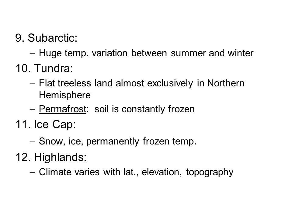 9. Subarctic: 10. Tundra: 11. Ice Cap: 12. Highlands:
