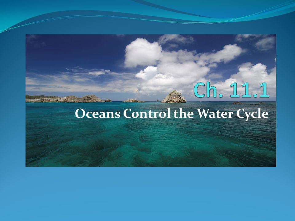 Oceans Control the Water Cycle