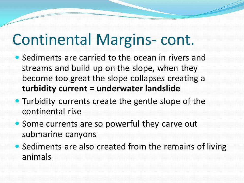 Continental Margins- cont.