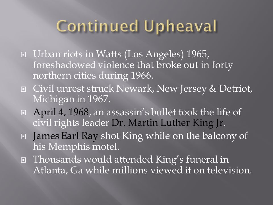 Continued Upheaval Urban riots in Watts (Los Angeles) 1965, foreshadowed violence that broke out in forty northern cities during 1966.