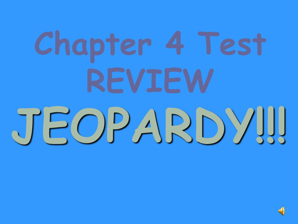 JEOPARDY!!! Chapter 4 Test REVIEW How to setup the game: