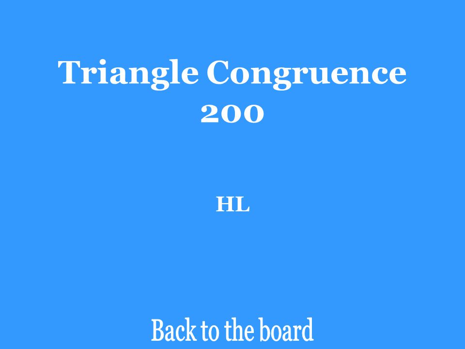 Triangle Congruence 200 HL