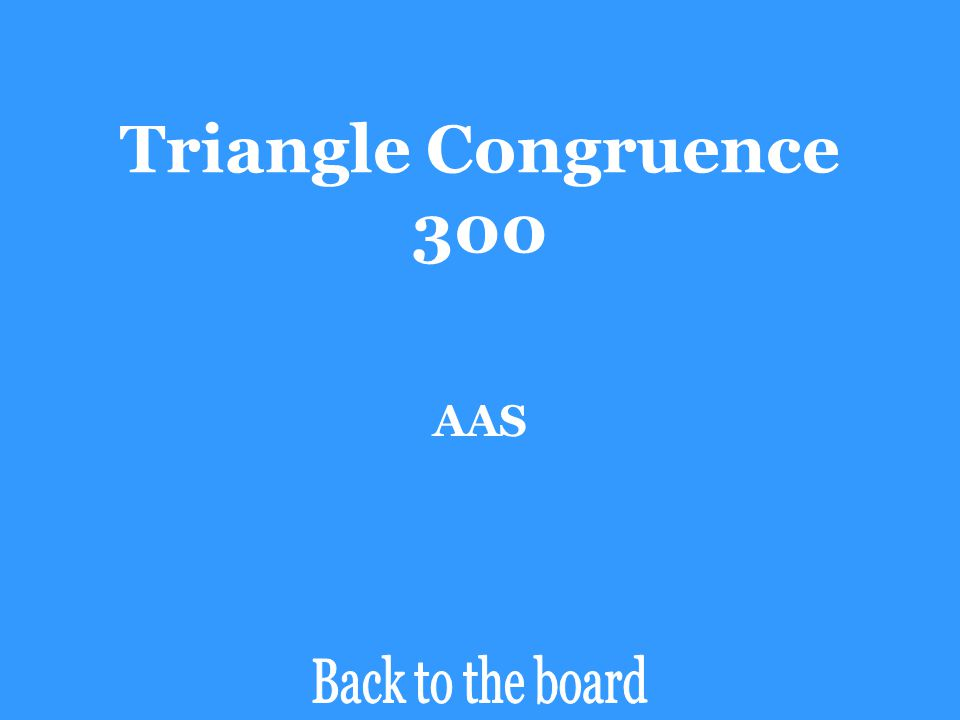 Triangle Congruence 300 AAS