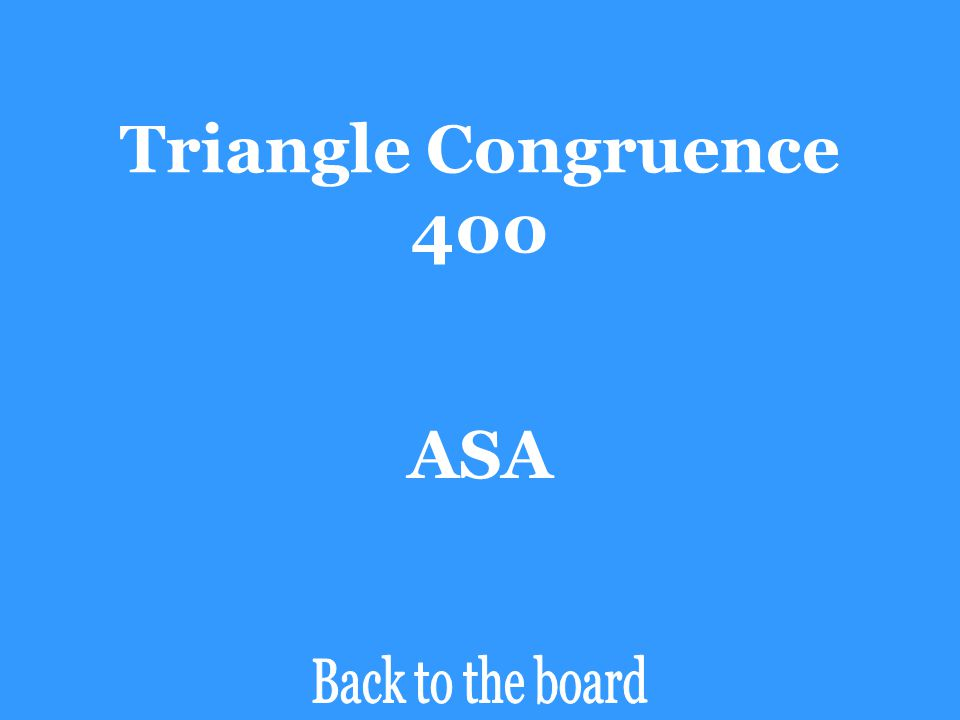 Triangle Congruence 400 ASA