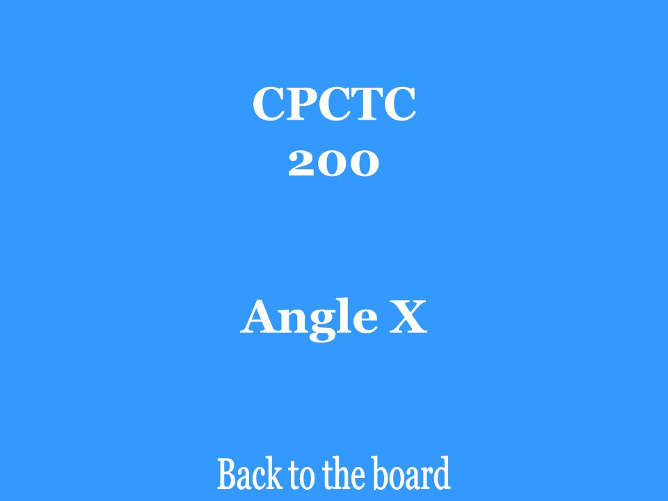CPCTC 200 Angle X Back to the board