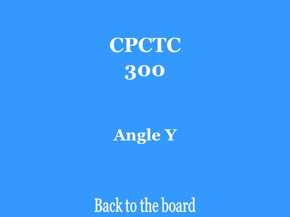 CPCTC 300 Angle Y Back to the board