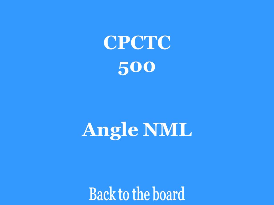 CPCTC 500 Angle NML Back to the board