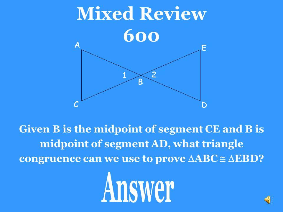 Mixed Review 600 C. 1. 2. B. D. A. E.