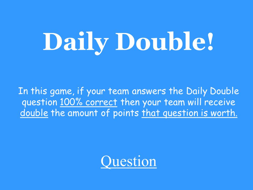 Daily Double.