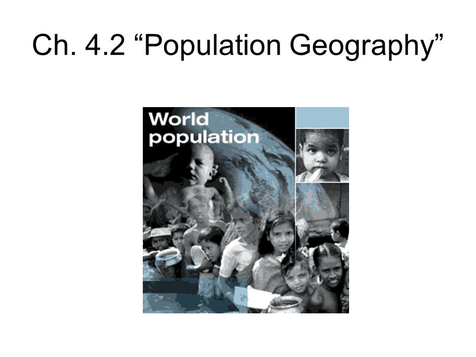 Ch. 4.2 Population Geography