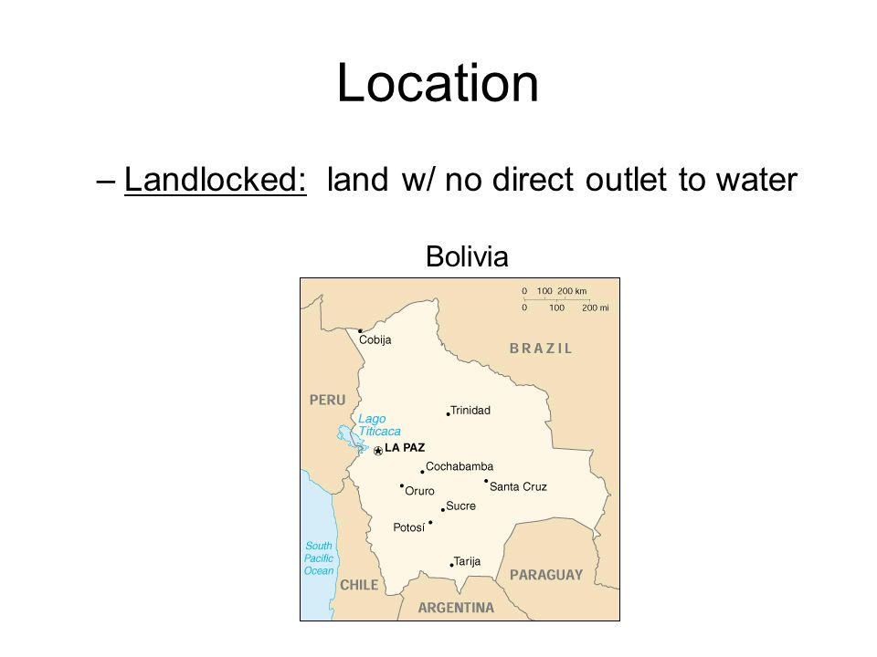 Location Landlocked: land w/ no direct outlet to water Bolivia