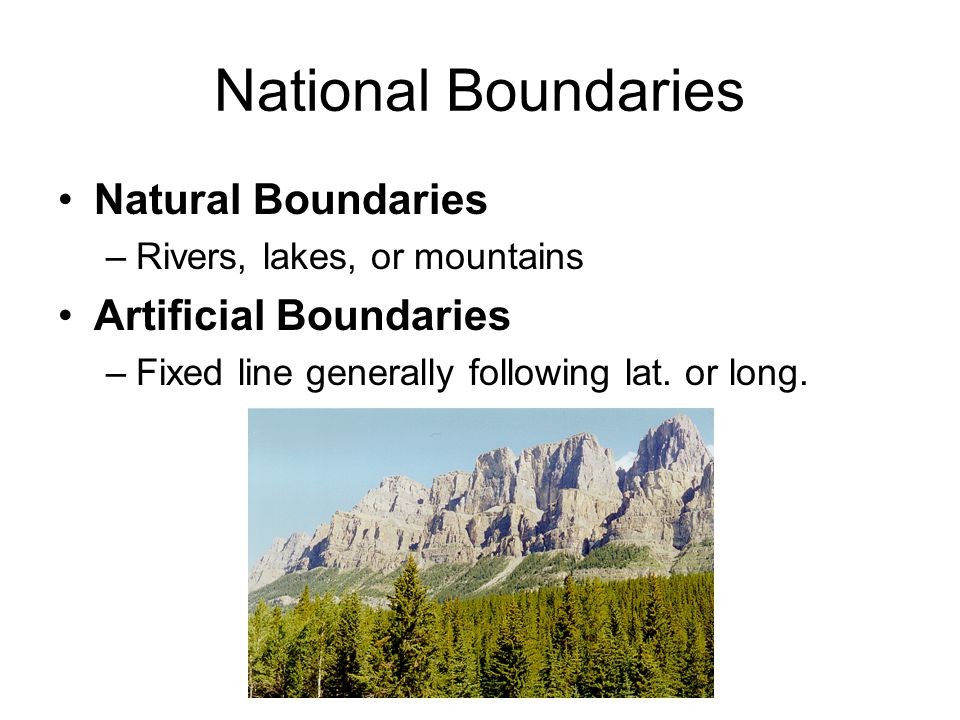 National Boundaries Natural Boundaries Artificial Boundaries