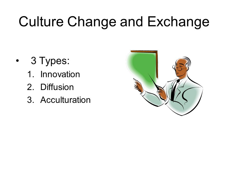 Culture Change and Exchange