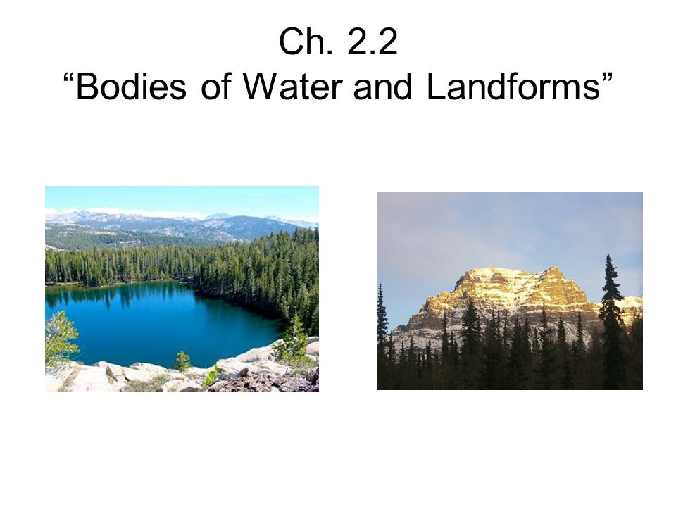 Ch. 2.2 Bodies of Water and Landforms