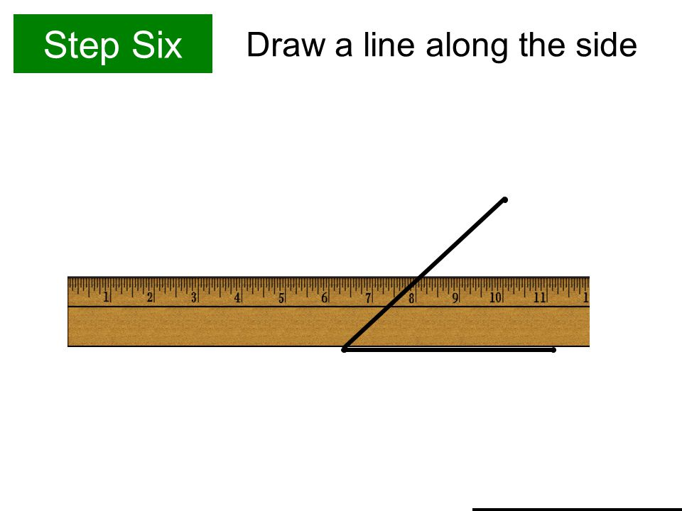Step Six Draw a line along the side