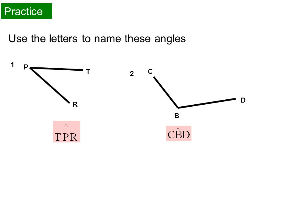 Use the letters to name these angles